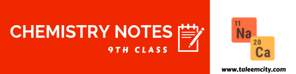 9th Class Chemistry Notes